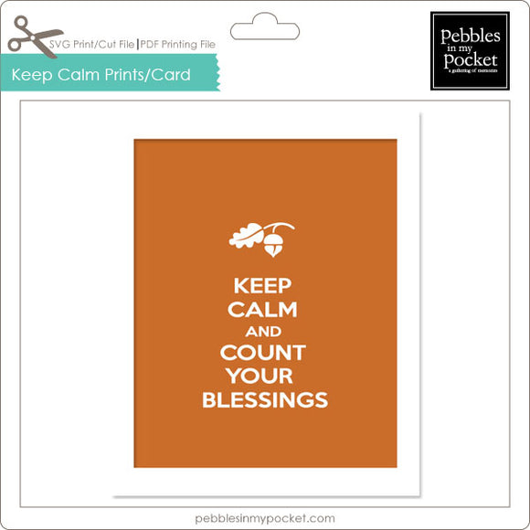 Keep Calm Prints/Card Digital Download Print/Cut SVG & Pdf