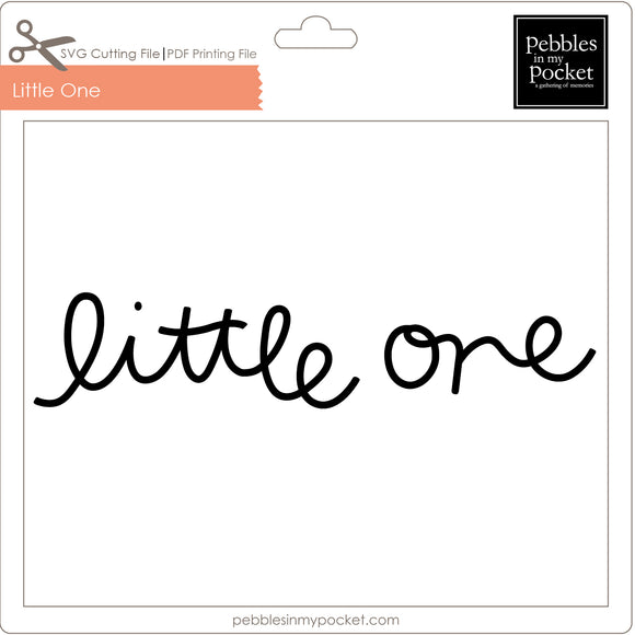 Little One Digital Download SVG & Pdf
