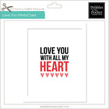 Love You With All My Heart Prints/Card Digital Download Print/Cut SVG & Pdf
