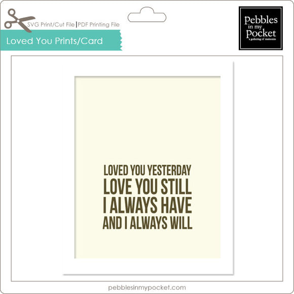 Loved You Yesterday Prints/Card Digital Download Print/Cut SVG & Pdf