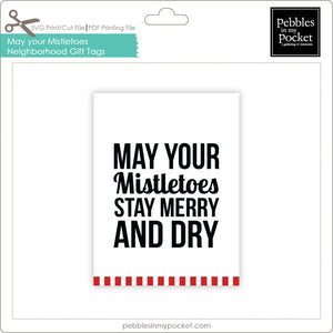 Mistletoes Neighborhood Gift Tags Digital Download Print/Cut SVG and Pdf
