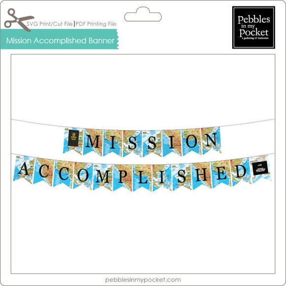 Mission Accomplished Map Banner Digital Download Print/Cut SVG & Pdf