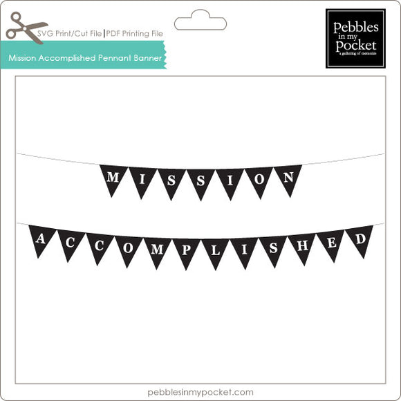 Mission Accomplished Pennant Banner Digital Download Print/Cut SVG & Pdf
