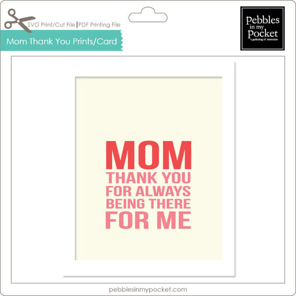 Mom Thank You Prints/Card Digital Download Print/Cut SVG & Pdf