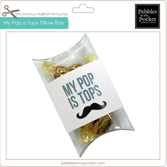 My Pop is Tops Pillow Box Digital Download Print/Cut SVG & Pdf