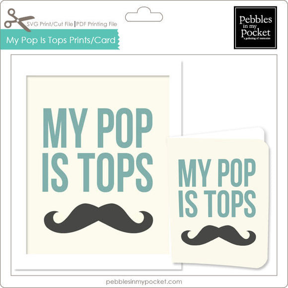 My Pop is Tops Prints/Card Digital Download Print/Cut SVG & Pdf