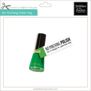 "No Pinching Polish 2.75"" x .75"" Tags Digital Download Print/Cut SVG & Pdf"