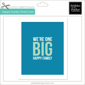 We're One Big Happy Family Prints/Card Digital Download Print/Cut SVG & Pdf