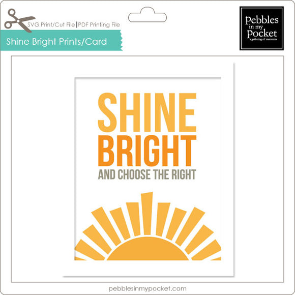 Shine Bright Prints/Card Digital Download Print/Cut SVG & Pdf