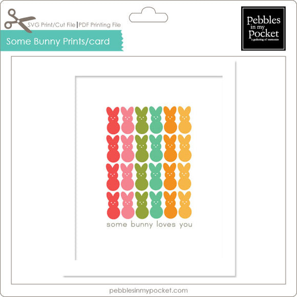 Some Bunny Loves You Prints/Card Digital Download Print/Cut SVG & Pdf