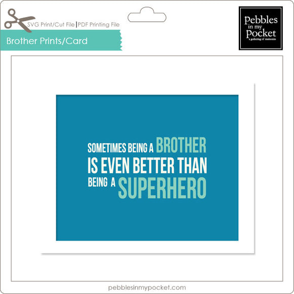 Sometimes Being a Brother Prints/Card Digital Download Print/Cut SVG & Pdf