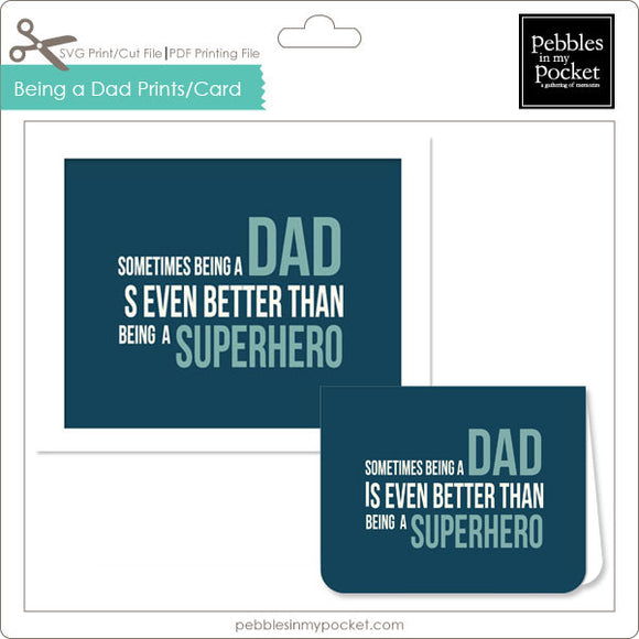 Sometimes Being a Dad Prints/Card Digital Download Print/Cut SVG & Pdf