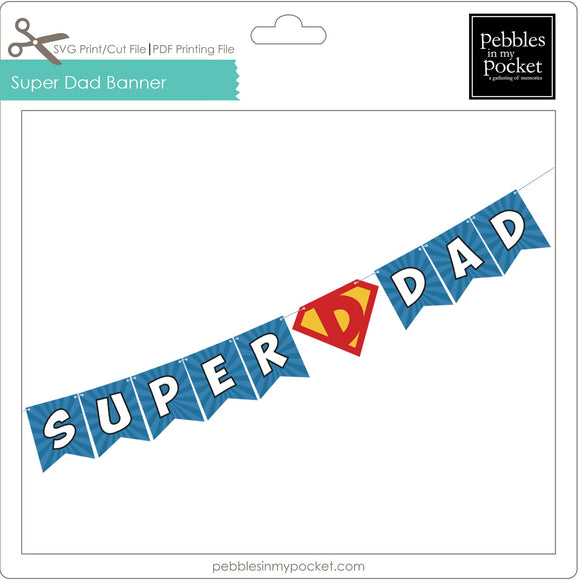 Super Dad Banner Digital Download Print/Cut SVG & Pdf