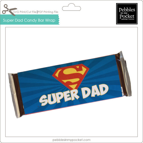 Super Dad Hershey Bar Wrap Digital Download Print/Cut SVG & Pdf