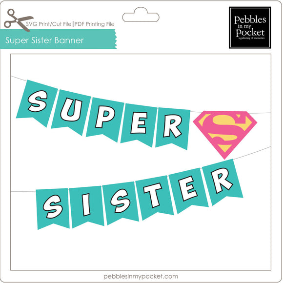 Super Sister Banner Digital Download Print/Cut SVG & Pdf