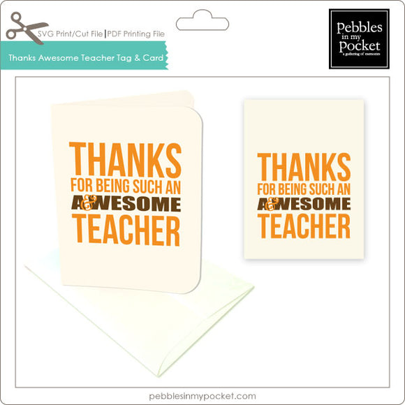 Thanks for being an Awesome Teacher Tags & Card Digital Download Print/Cut SVG & Pdf