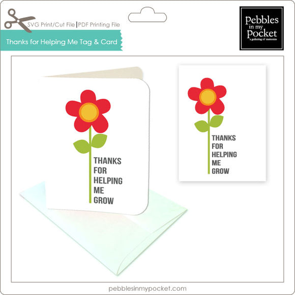 Thanks for Helping Me Grow Tags & Card Digital Download Print/Cut SVG & Pdf
