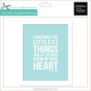 Sometimes the Littlest Things Blue Prints/Card Digital Download Print/Cut SVG & Pdf