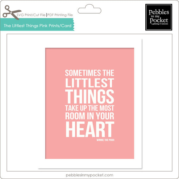 Sometimes the Littlest Things Pink Prints/Card Digital Download Print/Cut SVG & Pdf