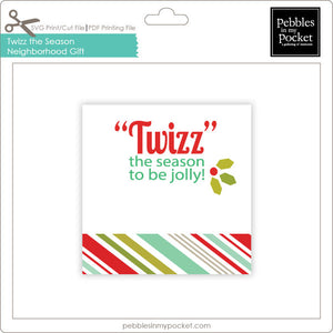 Twizz the Season Neighborhood Gift Tags Digital Download Print/Cut SVG and Pdf