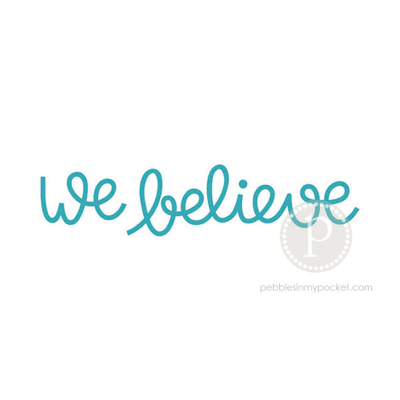 We Believe Digital Download SVG & Pdf
