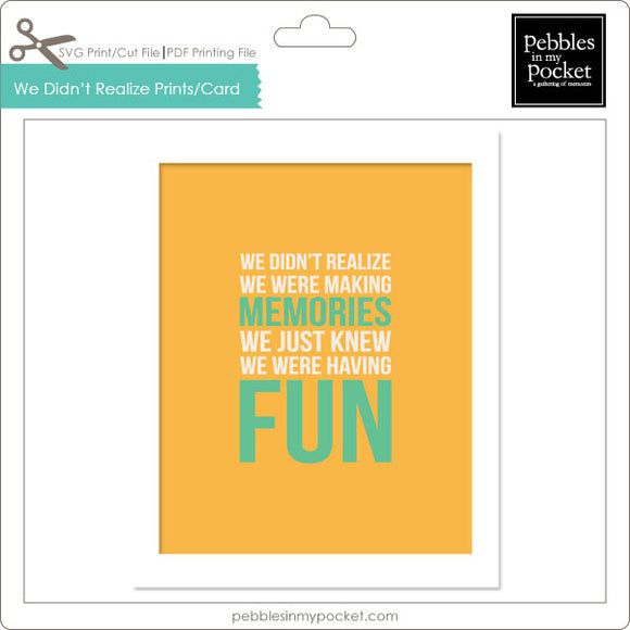 We Didn't Realize Prints/Card Digital Download Print/Cut SVG & Pdf