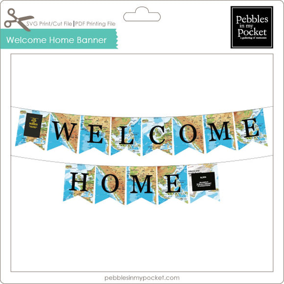 Welcome Home Map Banner Digital Download Print/Cut SVG & Pdf