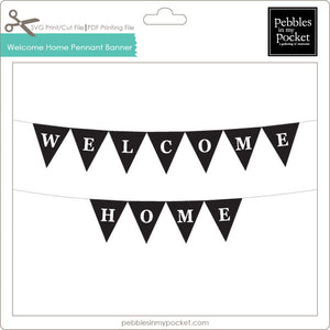 Welcome Home Pennant Banner Digital Download Print/Cut SVG & Pdf
