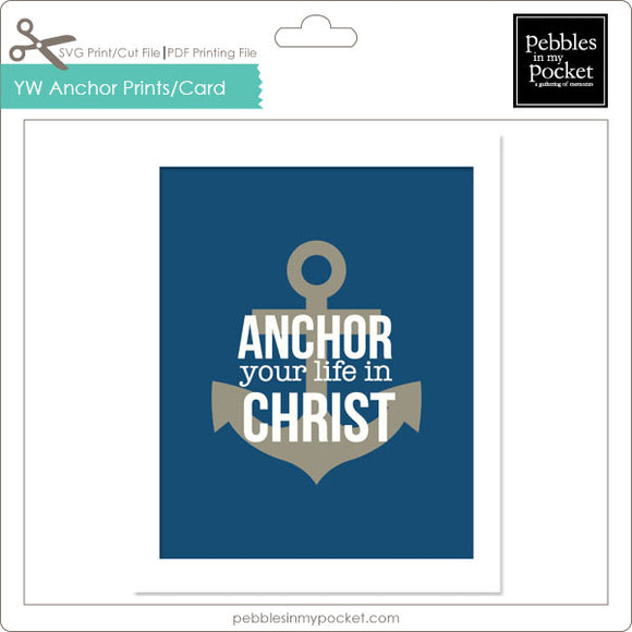 YW Anchor Your Life In Christ Prints/Card Digital Download Print/Cut SVG & Pdf