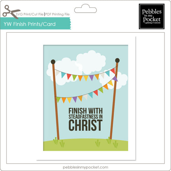 YW Finish with Steadfastness Prints/Card Digital Download Print/Cut SVG & Pdf