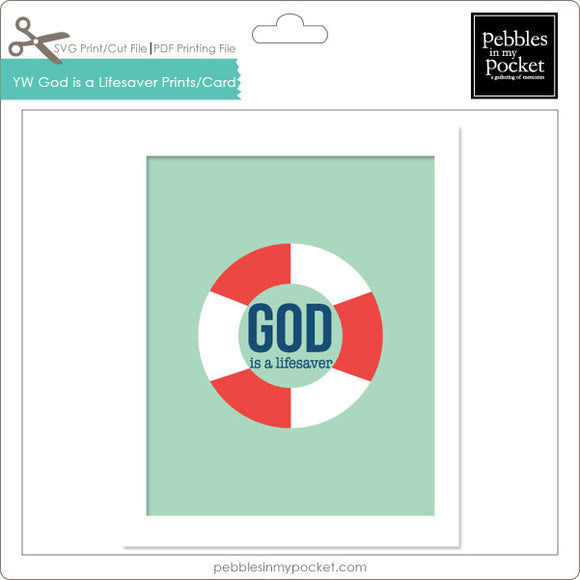 YW God is my Lifesaver Prints/Card Digital Download Print/Cut SVG & Pdf