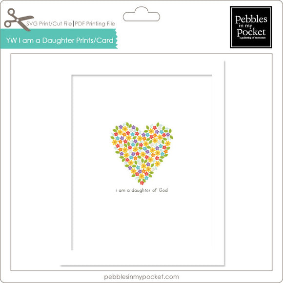 YW I am a Daughter of God Prints/Card Digital Download Print/Cut SVG & Pdf