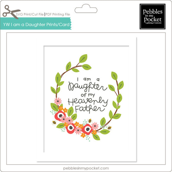 YW I am a Daughter of Heavenly Father Prints/Card Digital Download Print/Cut SVG & Pdf