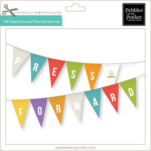 YW Press Forward Pennant Banner Digital Download Print/Cut SVG & Pdf