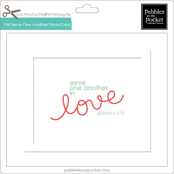 YW Serve One Another Prints/Card Digital Download Print/Cut SVG & Pdf
