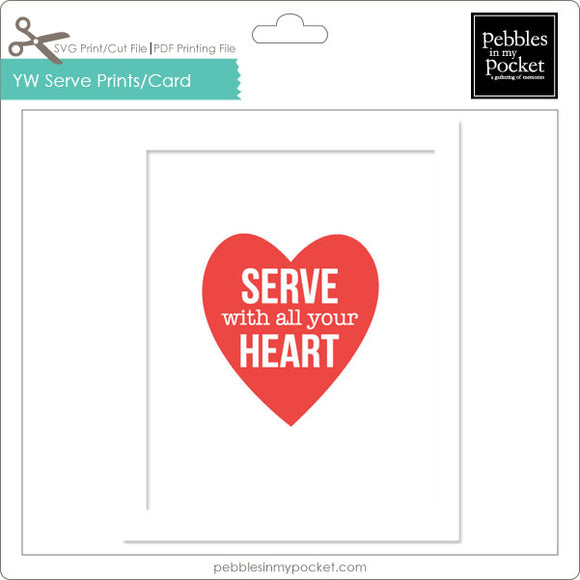 YW Serve With All Your Heart Prints/Card Digital Download Print/Cut SVG & Pdf