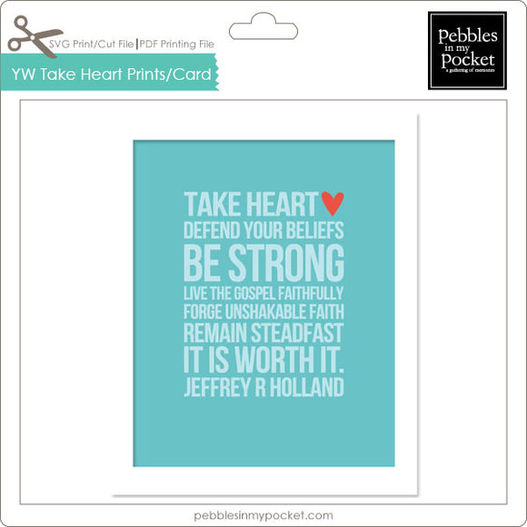 YW Take Heart Prints/Card Digital Download Print/Cut SVG & Pdf