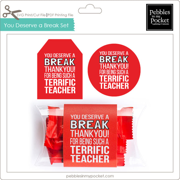 You Deserve a Break Tag, Sticker & Pillow Box Wrap Print/Cut SVG & Pdf