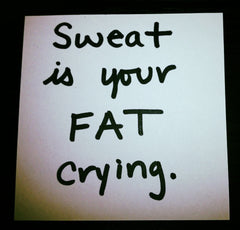 Sweat Saying