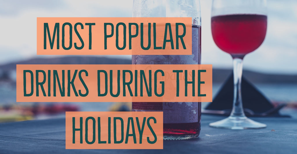 What are the most popular drinks during the holidays?