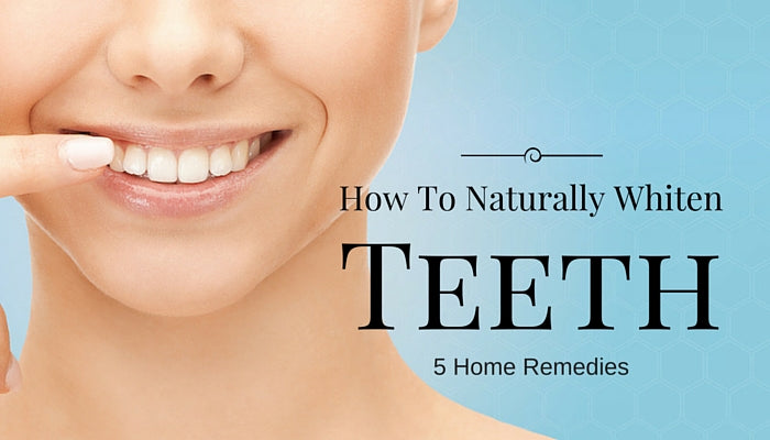 5 Natural Home Remedies to Whiten Teeth