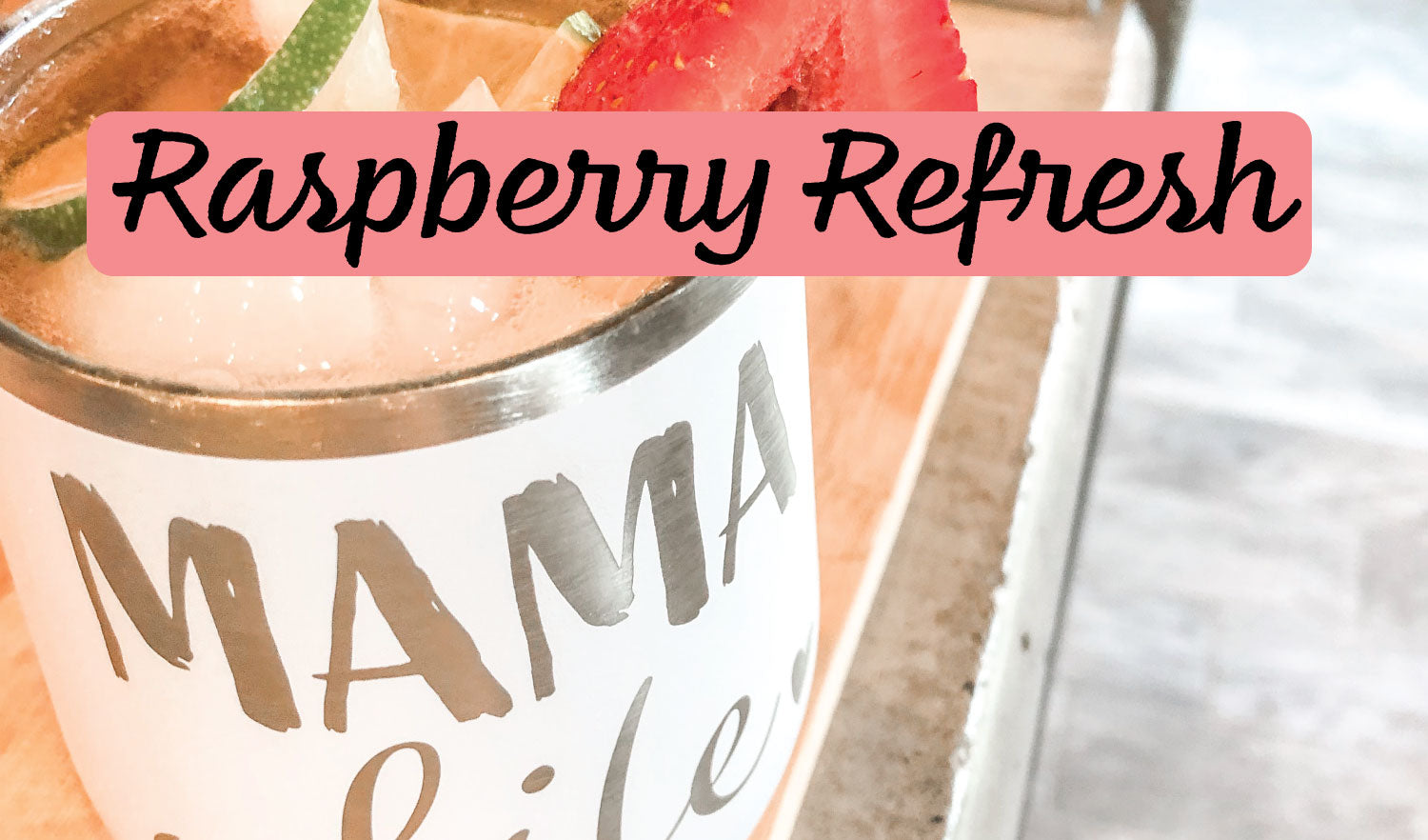 Raspberry Refresh