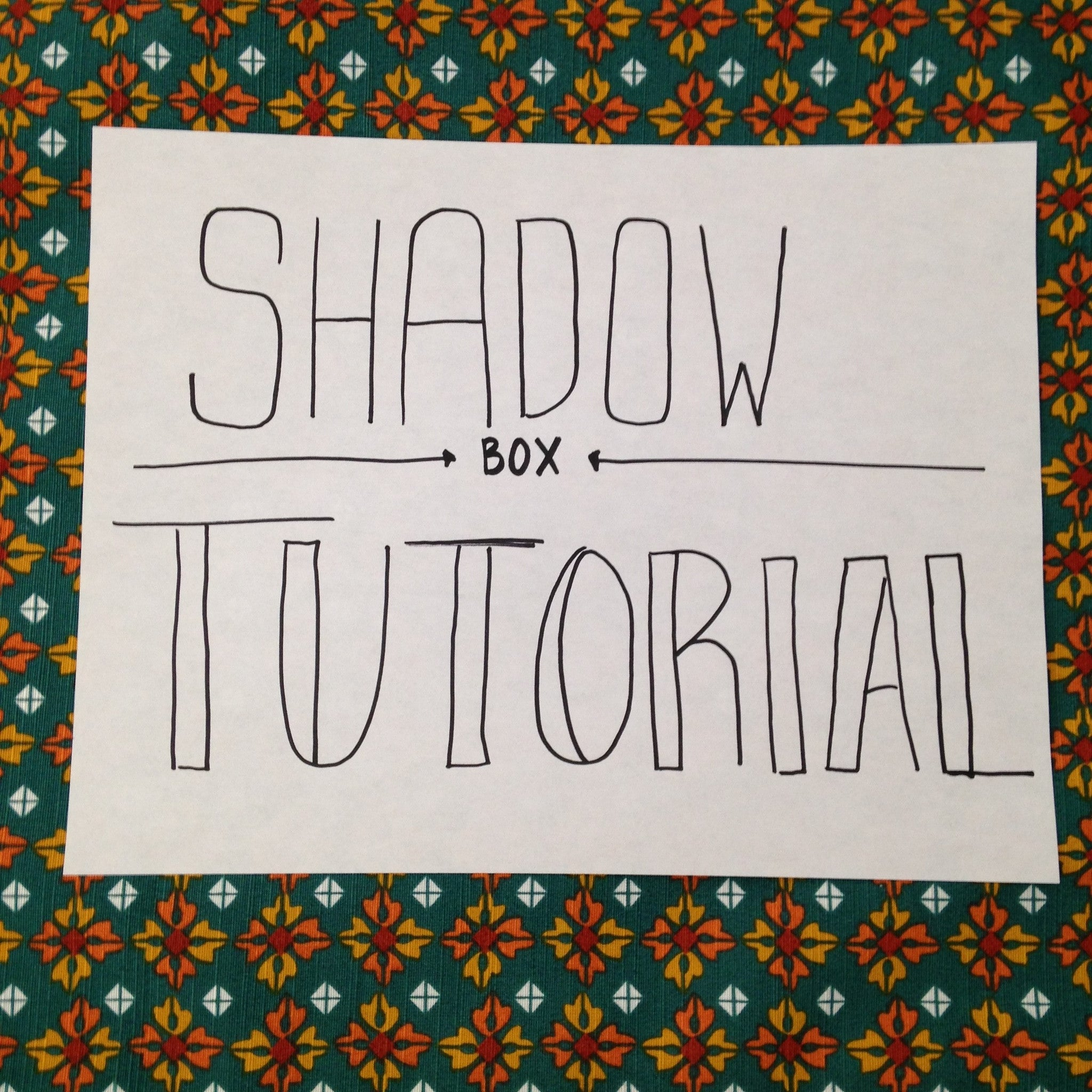Shadow Box Tutorial