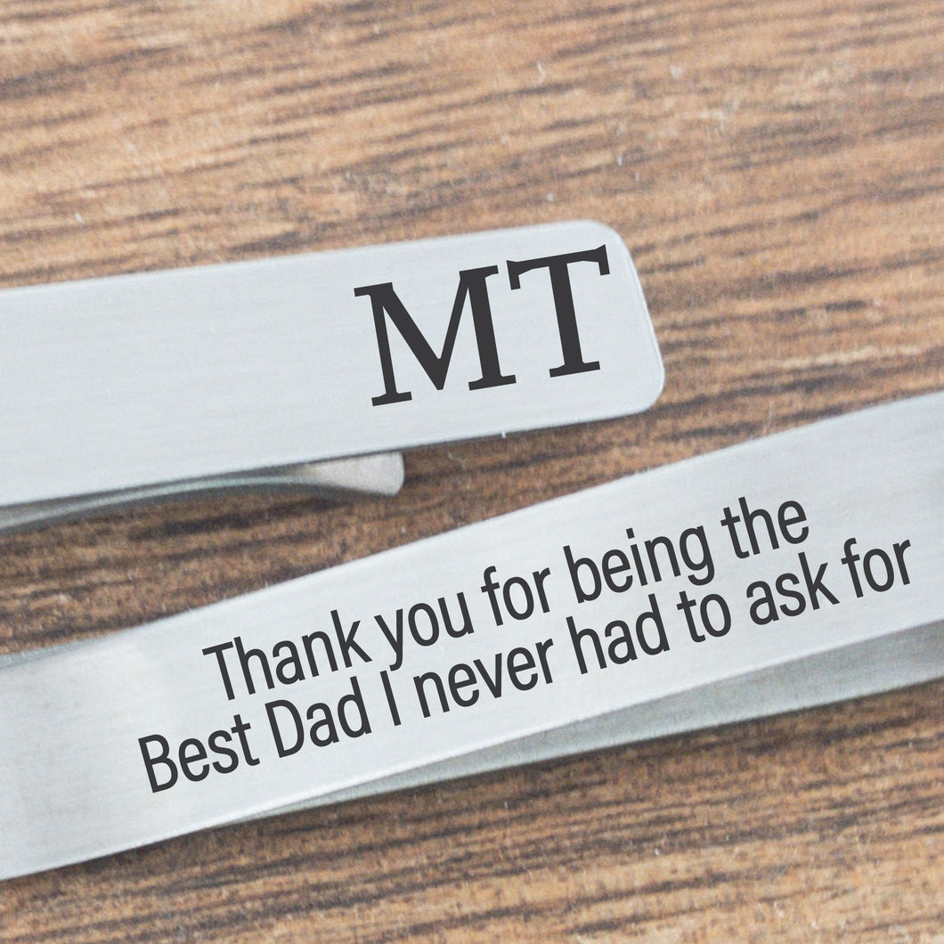 Best Dad I Never Had to Ask For Tie Clip