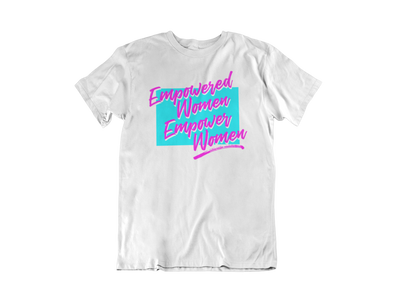 Empowered Women Empower Women - Neon