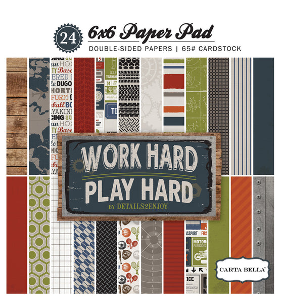 "Carta Bella Work Hard Play Hard Double-Sided Paper Pad 6""X6"""