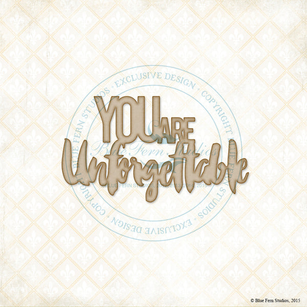 Blue Fern Studios Laser  Cut Chipboard - You are Unforgetable