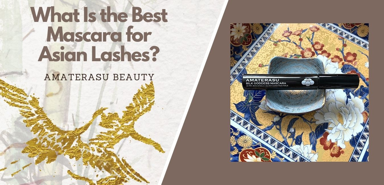 What Is the Best Mascara for Asian Lashes? Amaterasu Beauty