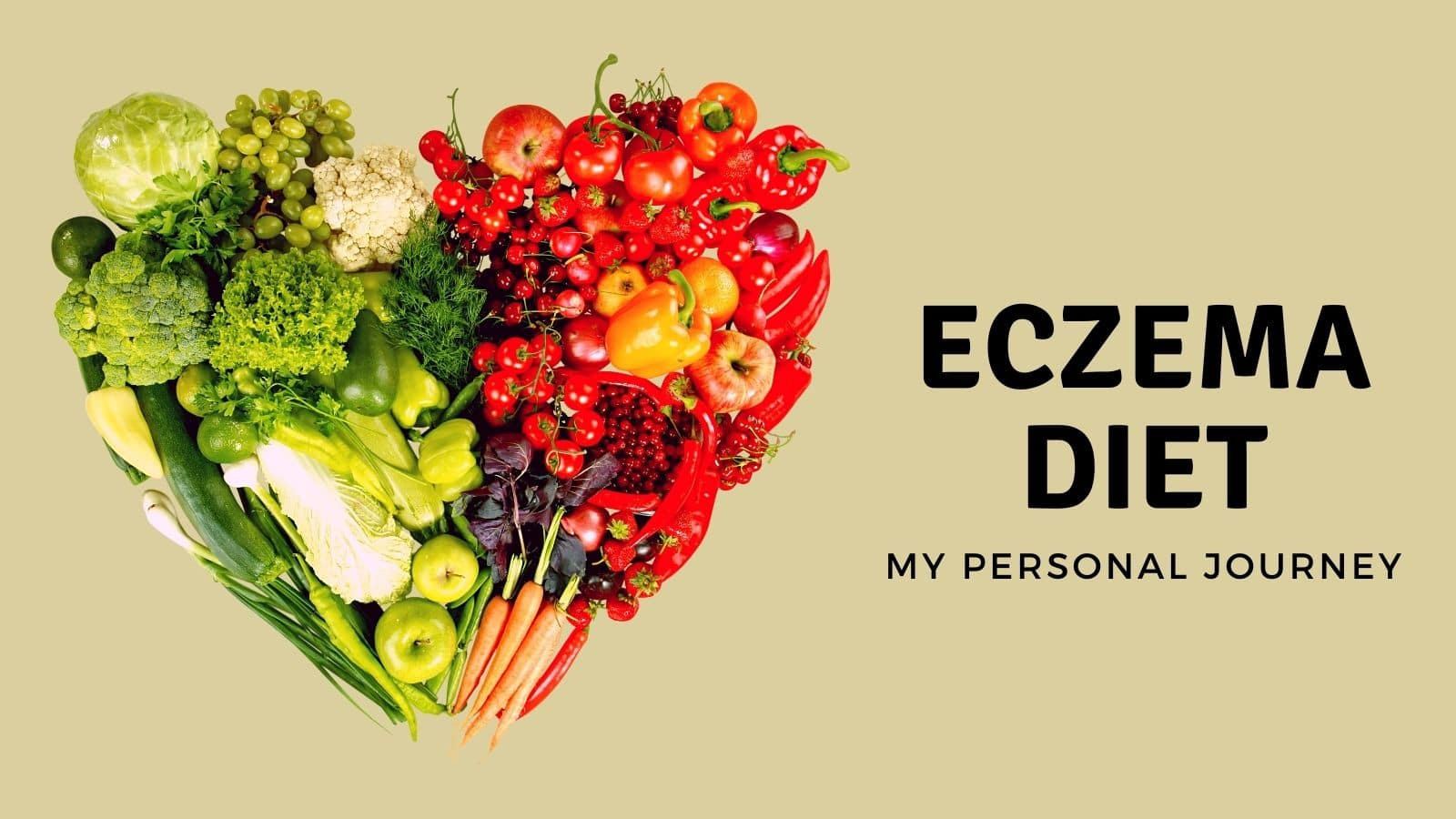 How I adjusted my diet and learn what to eat and not eat with eczema