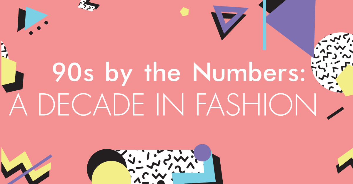 90s by the Numbers: A Decade in Fashion